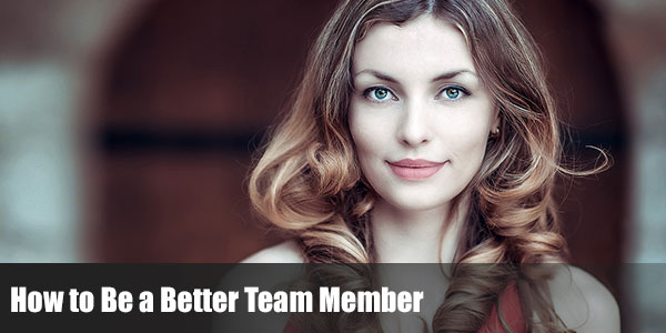 How to Be a Better Team Member