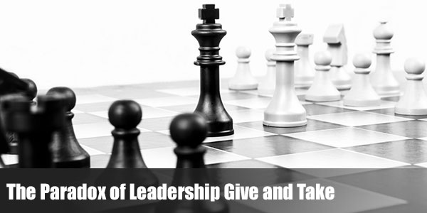 The Paradox of Leadership Give and Take