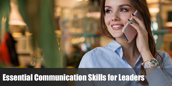 Essential Communication Skills for Leaders