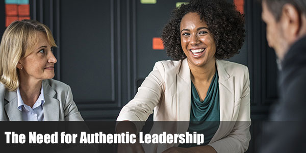 The Need for Authentic Leadership