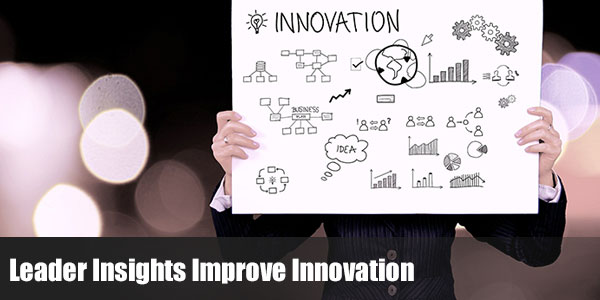 Leader Insights Improve Innovation